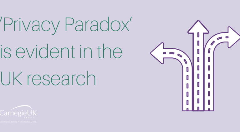 'Privacy Paradox' is evident in the UK research Carnegie UK Trust