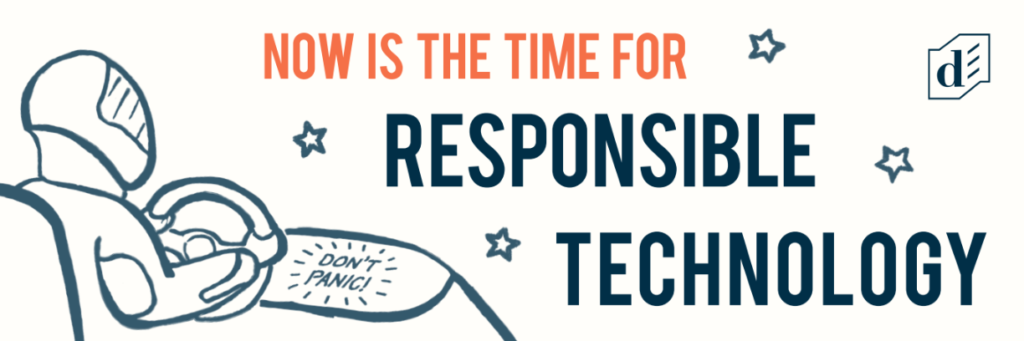Now is the time for responsible technology